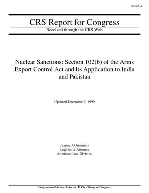Nuclear Sanctions: Section 102(b) of the Arms Export Control Act and Its Application to India and Pakistan