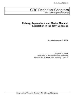 Fishery, Aquaculture, and Marine Mammal Legislation in the 109th Congress