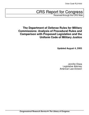 The Department of Defense Rules for Military Commissions: Analysis of Procedural Rules and Comparison with Proposed Legislation and the Uniform Code of Military Justice