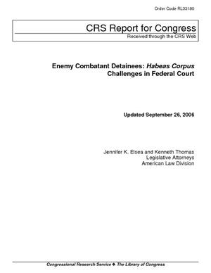 Enemy Combatant Detainees: Habeas Corpus Challenges in Federal Court