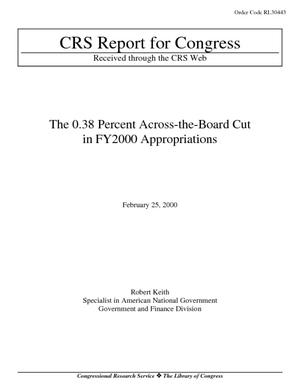 The 0.38 Percent Across-the-Board Cut in FY2000 Appropriations