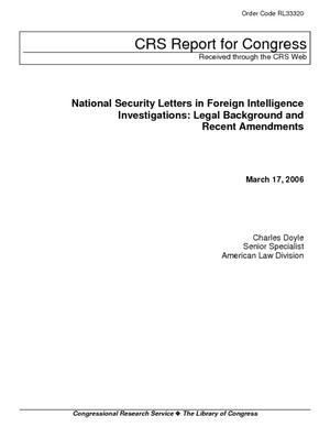 National Security Letters in Foreign Intelligence Investigations: Legal Background and Recent Amendments