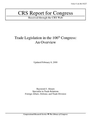 Trade Legislation in the 106th Congress: An Overview