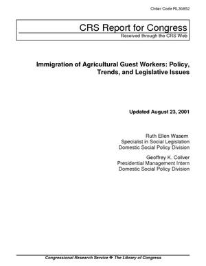 Immigration of Agricultural Guest Workers: Policy, Trends, and Legislative Issues