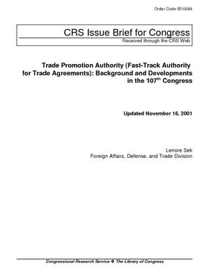 Trade Promotion Authority (Fast-Track Authority for Trade Agreements): Background and Developments in the 107th Congress