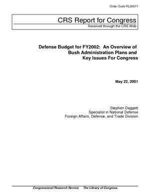 Defense Budget for FY2002: An Overview of Bush Administration Plans and Key Issues for Congress