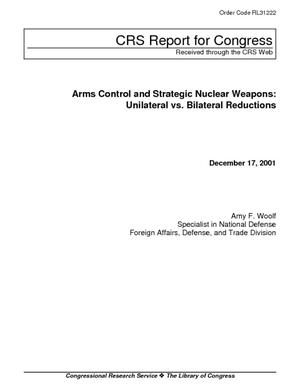 Arms Control and Strategic Nuclear Weapons: Unilateral vs. Bilateral Reductions