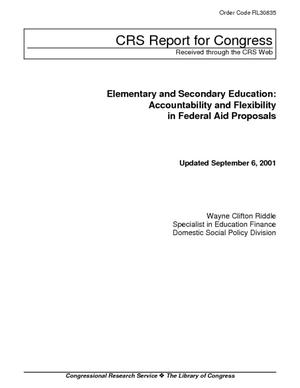 Elementary and Secondary Education: Accountability and Flexibility in Federal Aid Proposals