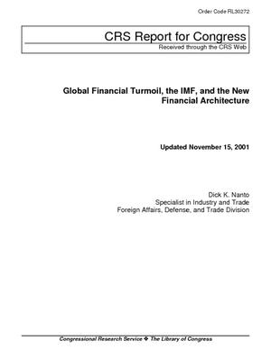Global Financial Turmoil, the IMF, and the New Financial Architecture