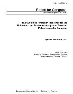Tax Subsidies for Health Insurance for the Uninsured: An Economic Analysis of Selected Policy Issues for Congress