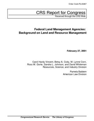 Federal Land Management Agencies: Background on Land and Resource Management