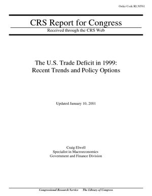 The U.S. Trade Deficit in 1999: Recent Trends and Policy Options