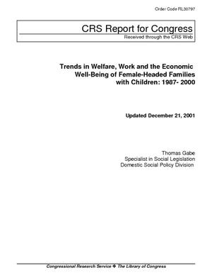 Trends in Welfare, Work and the Economic Well-Being of Female-Headed Families with Children: 1987-2000
