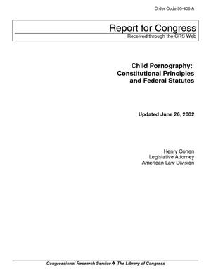 Child Pornography: Constitutional Principles and Federal Statutes