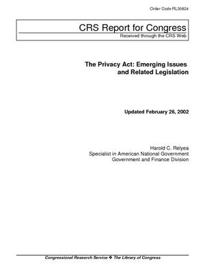 The Privacy Act: Emerging Issues and Related Legislation