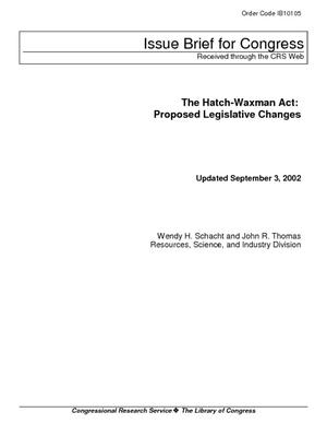 The Hatch-Waxman Act: Proposed Legislative Changes