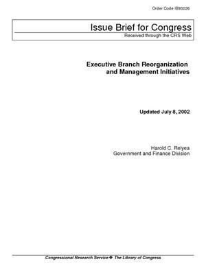 Executive Branch Reorganization and Management Initiatives