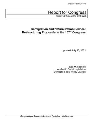 Immigration and Naturalization Service: Restructuring Proposals in the 107th Congress