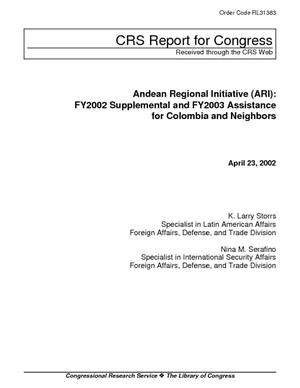 Andean Regional Initiative (ARI): FY2002 Supplemental and FY2003 Assistance for Colombia and Neighbors