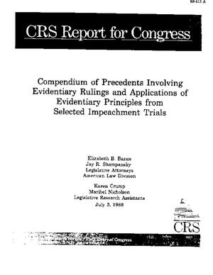 Compendium of Precedents Involving Evidentiary Rulings and Applications of Evidentiary Principles from Selected Impeachment Trials