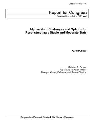 Afghanistan: Challenges and Options for Reconstructing a Stable and Moderate State