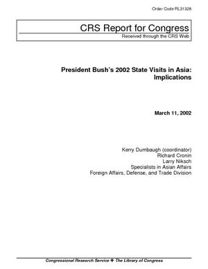 President Bush's 2002 State Visits in Asia: Implications