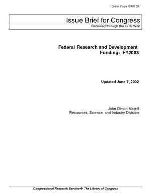 Federal Research and Development Funding: FY2003