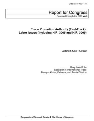 Trade Promotion Authority (Fast-Track): Labor Issues (Including H.R. 3005 and H.R. 3009)