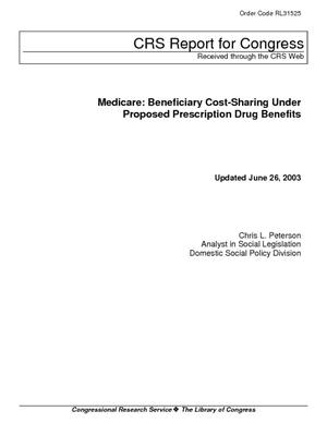 Medicare: Beneficiary Cost-Sharing Under Proposed Prescription Drug Benefits