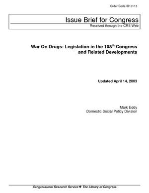 War on Drugs: Legislation in the 108th Congress and Related Developments