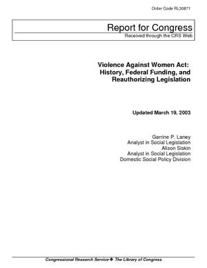 Violence Against Women Act: History, Federal Funding, and Reauthorizing Legislation