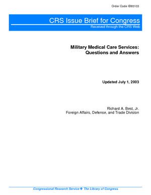 Military Medical Care Services: Questions and Answers