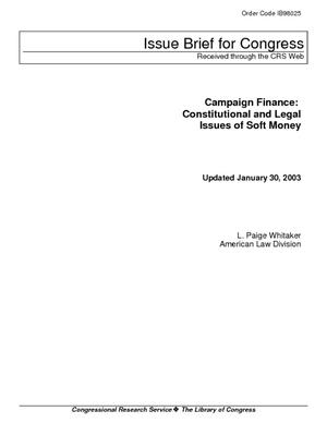 Campaign Finance: Constitutional and Legal Issues of Soft Money