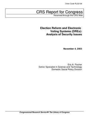 Election Reform and Electronic Voting Systems (DREs): Analysis of Security Issues