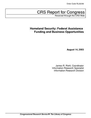 Homeland Security: Federal Assistance Funding and Business Opportunities