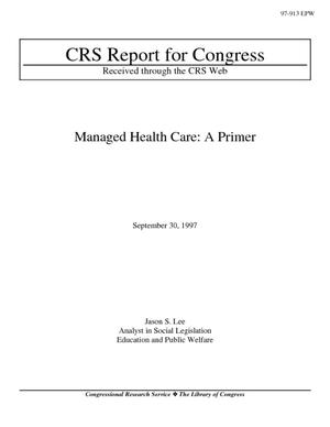 Managed Health Care: A Primer