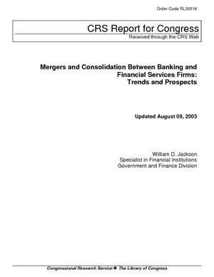 Mergers and Consolidation Between Banking and Financial Services Firms: Trends and Prospects