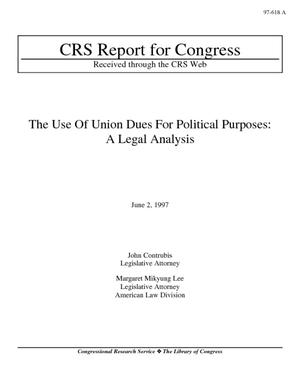 The Use of Union Dues for Political Purposes: A Legal Analysis