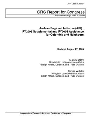 Andean Regional Initiative (ARI): FY2003 Supplemental and FY2004 Assistance for Colombia and Neighbors