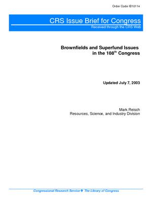 Brownfields and Superfund Issues in the 108th Congress