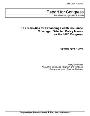 Tax Subsidies for Expanding Health Insurance Coverage: Selected Policy Issues for the 108th Congress