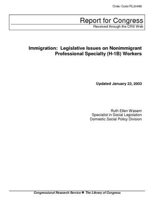 Immigration: Legislative Issues on Nonimmigrant Professional Specialty (H-1B) Workers
