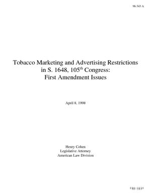 Tobacco Marketing and Advertising Restrictions in S. 1648, 105th Congress: First Amendment Issues