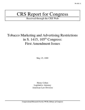 Tobacco Marketing and Advertising Restrictions in S. 1415, 105th Congress: First Amendment Issues