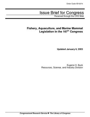 Fishery, Aquaculture, and Marine Mammal Legislation in the 107th Congress