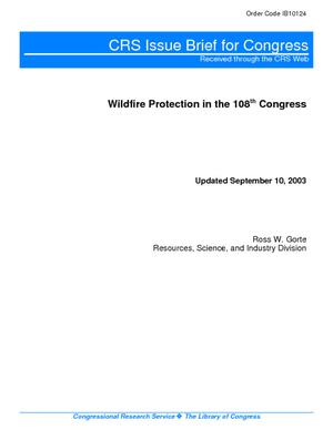 Wildfire Protection in the 108th Congress