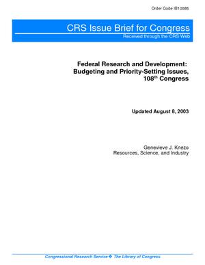 Federal Research and Development: Budgeting and Priority-Setting Issues, 108th Congress