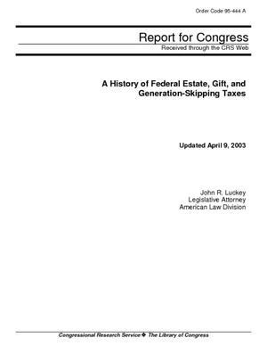 A History of Federal Estate, Gift, and Generation-Skipping Taxes