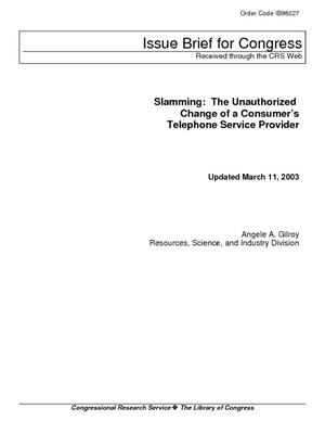 Slamming: The Unauthorized Change of a Consumer's Telephone Service Provider