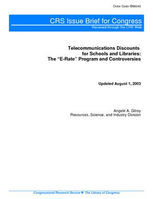 "Telecommunications Discounts for Schools and Libraries: The ""E-Rate"" Program and Controversies"